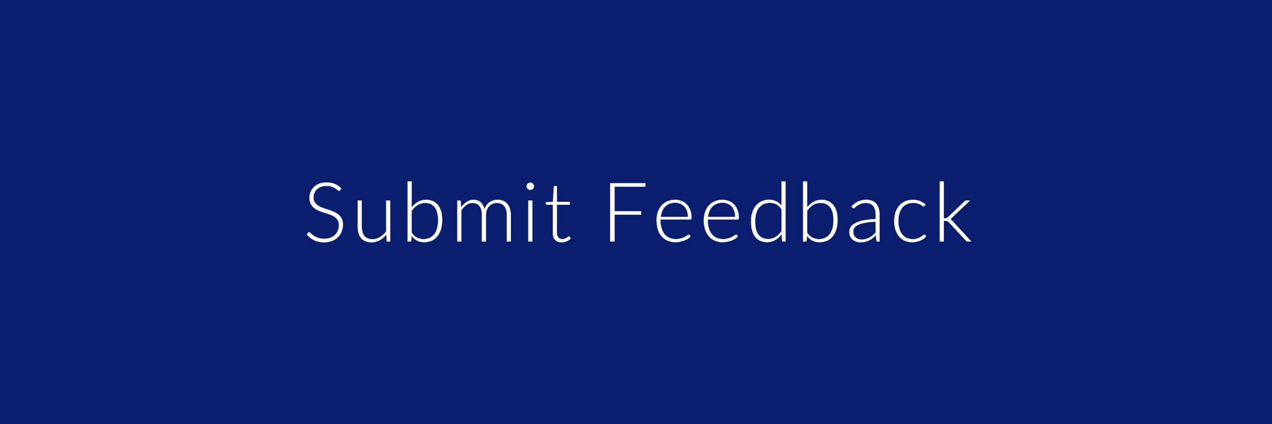 Submit Feedback button Opens in new window